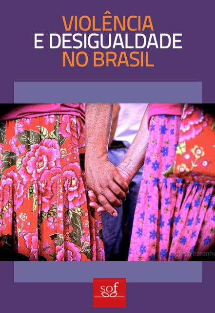 COMISSÃO PRÓ-ÍNDIO: Violência e Desigualdade no Brasil – Confira nova publicação