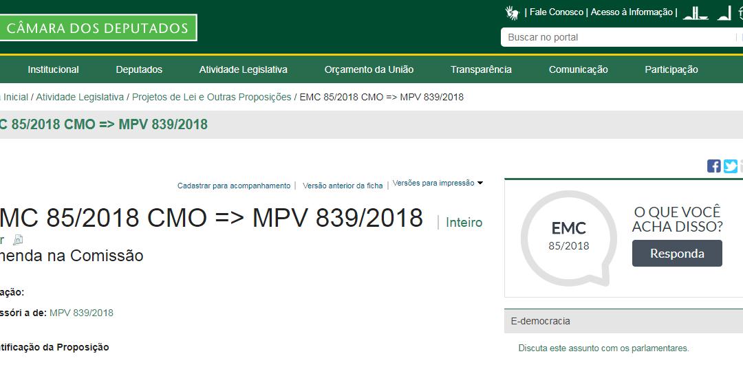 CÂMARA PROPOSIÇÃO: EMC 85/2018 CMO => MPV 839/2018