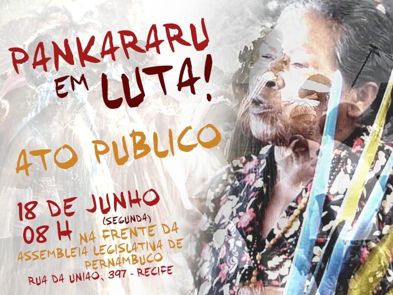 CIMI – Conselho Indigenista Missionário: Ato público pela desintrusão da TI Pankararu ocorre nesta segunda, dia 18, em Recife (PE)