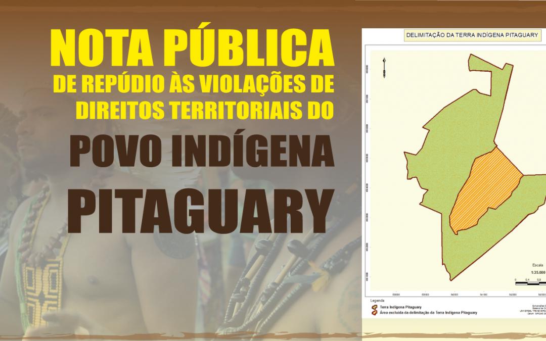 CIMI: Nota Pública de repúdio às violações de direitos territoriais do Povo Indígena Pitaguary