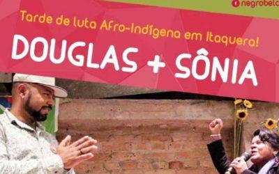 COMBATE RACISMO AMBIENTAL: Douglas Belchior e Sonia Guajajara irão realizar evento em prol da luta afro-indígena em Itaquera