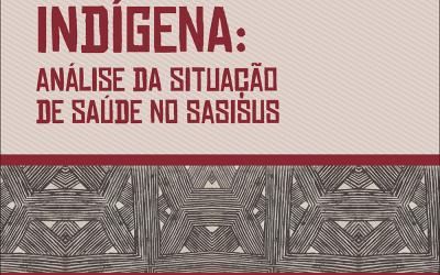 """SEASAI: Seminário """"Saúde Indígena em Debate"""" apresentará dados das ações da SESAI"""