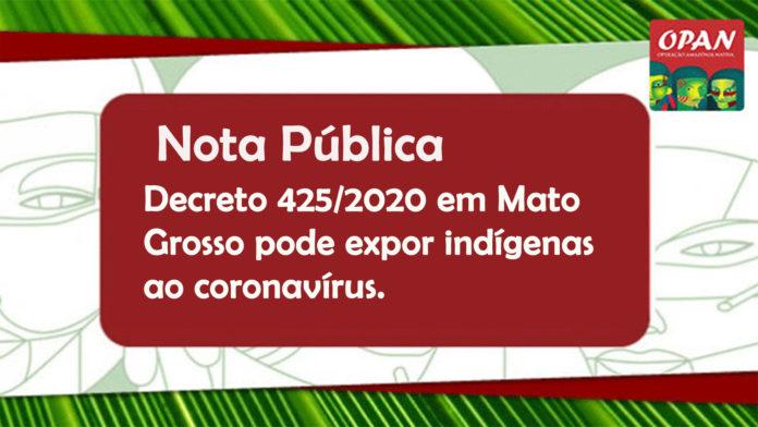 OPAN: Nota pública: Decreto 425/2020 em Mato Grosso pode expor indígenas ao coronavírus