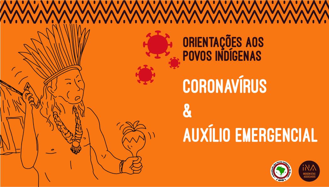 INA: Abril Vermelho: Confira o manual de orientações aos indígenas sobre coronavírus e auxílio emergencial