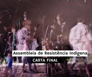 """COMIN: Assembleia de Resistência Indígena publica carta final: """"A mãe terra enfrenta dias sombrios"""""""