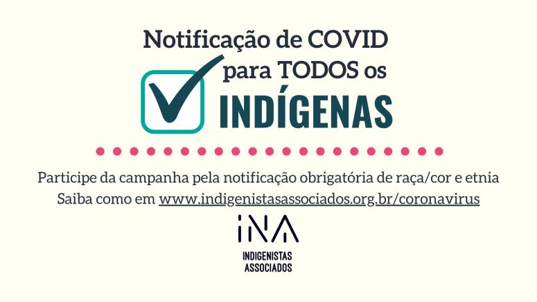 INA: INA solicita notificação obrigatória de raça, cor e etnia para inclusão de todos os indígenas com COVID nos dados oficiais