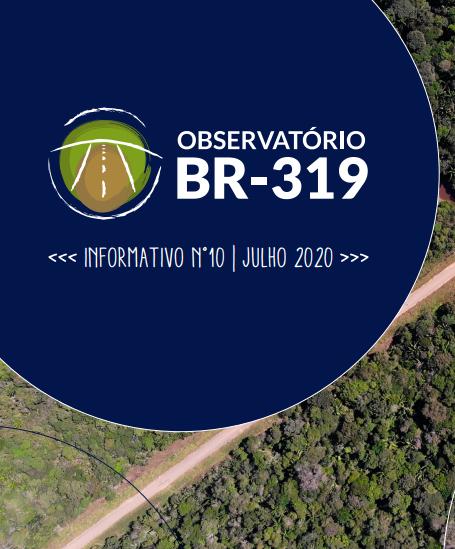 IEB: Confira os destaques do mês de julho do Informativo n° 10 do Observatório da BR-319