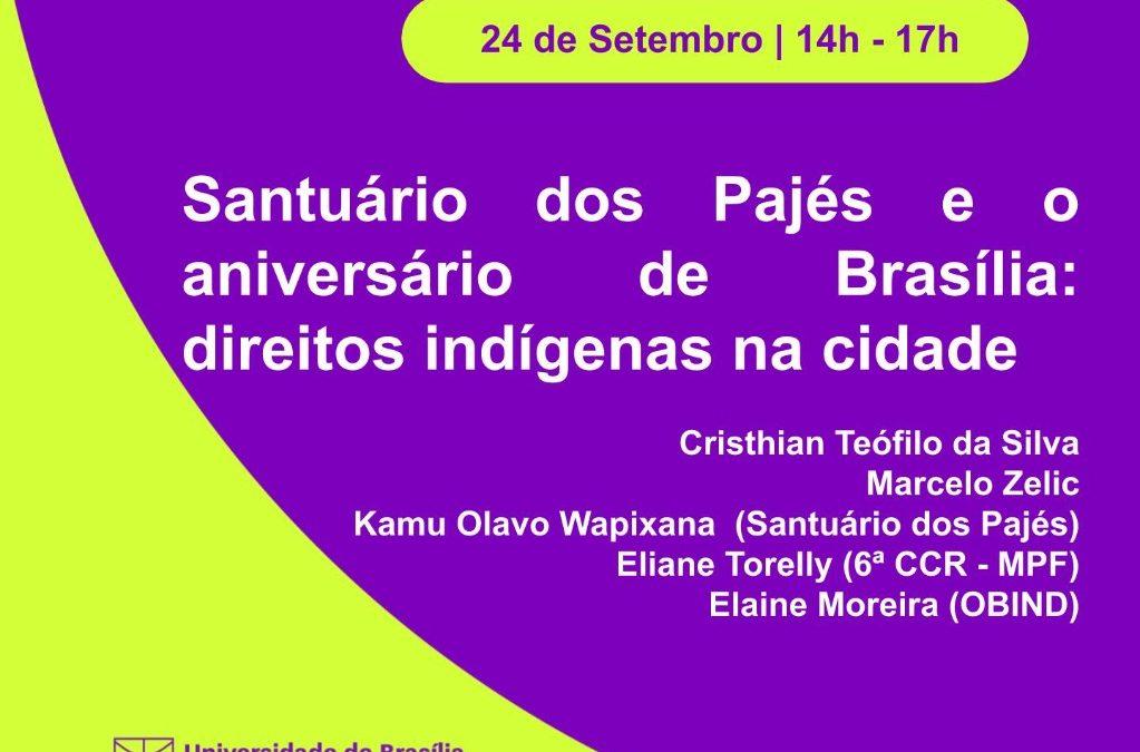 UnB: Santuário dos Pajés e o aniversário de Brasília: direitos indígenas na cidade