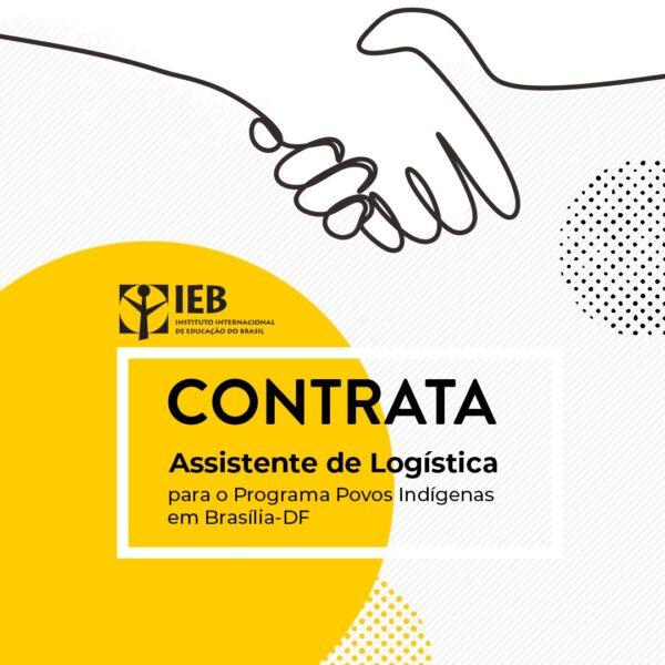 IEB: Contratação profissional: Assistente de Logística para o Programa Povos Indígenas