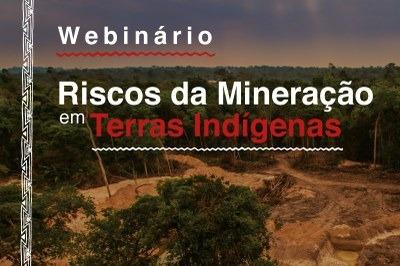 MPF: #AbrilIndígena: MPF promove webinário para debater riscos da mineração em terras indígenas