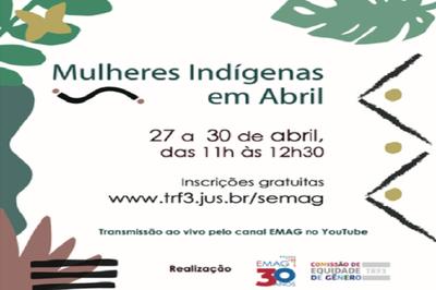 MPF: Ciclo de Palestras Mulheres Indígenas em Abril debate temas como terra, corpos, pandemia, ditadura e reparações aos povos originários