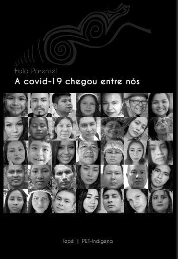 IEPÉ: Relatos de cem indígenas fazem registro histórico da pandemia