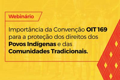 MPF: Webinário discute a importância da Convenção nº 169 da OIT para a proteção de povos indígenas e tradicionais