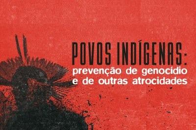 PGR: MPF lança coletânea online para discutir prevenção de genocídio e outras atrocidades contra povos indígenas