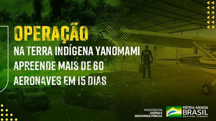 MJSP: Operação na Terra Indígena Yanomami apreende mais de 60 aeronaves em 15 dias