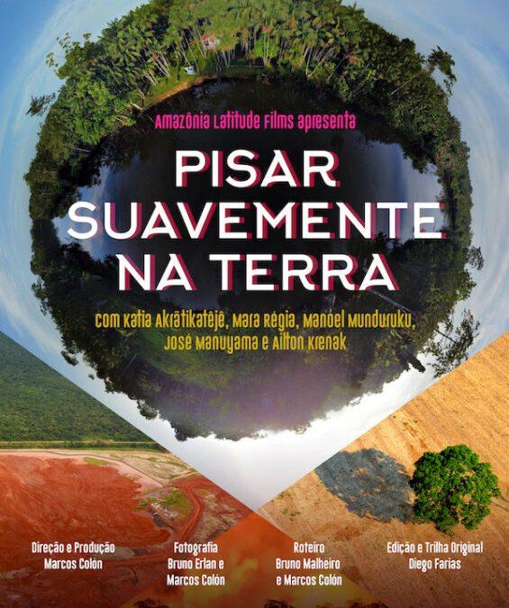 AMAZÔNIA NOTÍCIA E INFORMAÇÃO: O BELO DOCUMENTÁRIO 'PISAR SUAVEMENTE NA TERRA' APONTA CAMINHOS PARA O FUTURO DA AMAZÔNIA A PARTIR DO OLHAR INDÍGENA E ANCESTRAL
